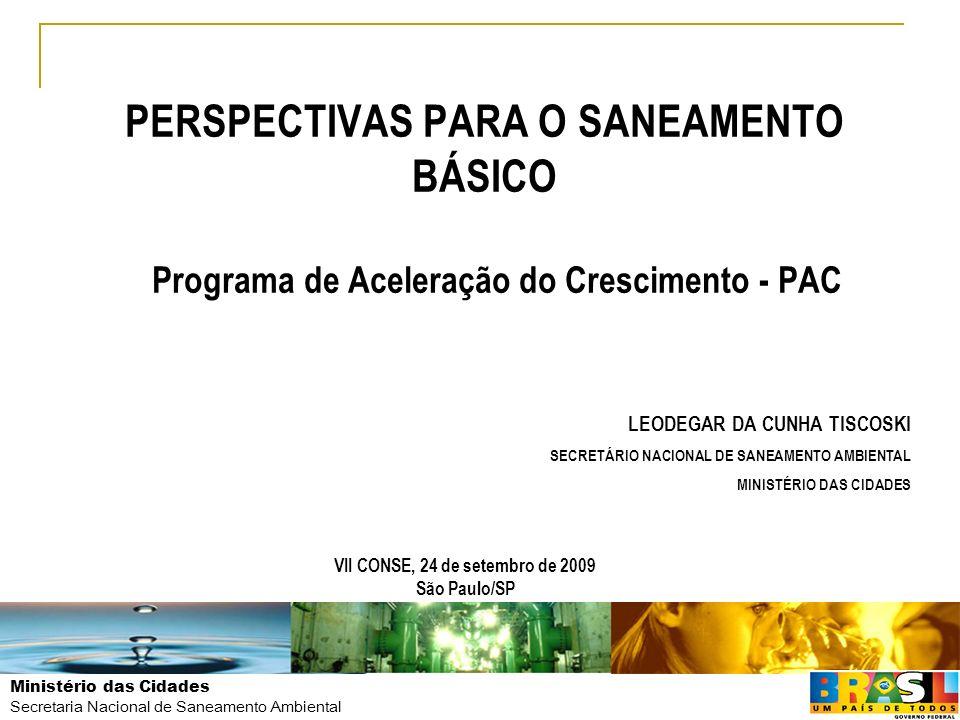 Ministério das Cidades Secretaria Nacional de Saneamento Ambiental PERSPECTIVAS PARA O SANEAMENTO BÁSICO Programa de Aceleração do Crescimento - PAC V
