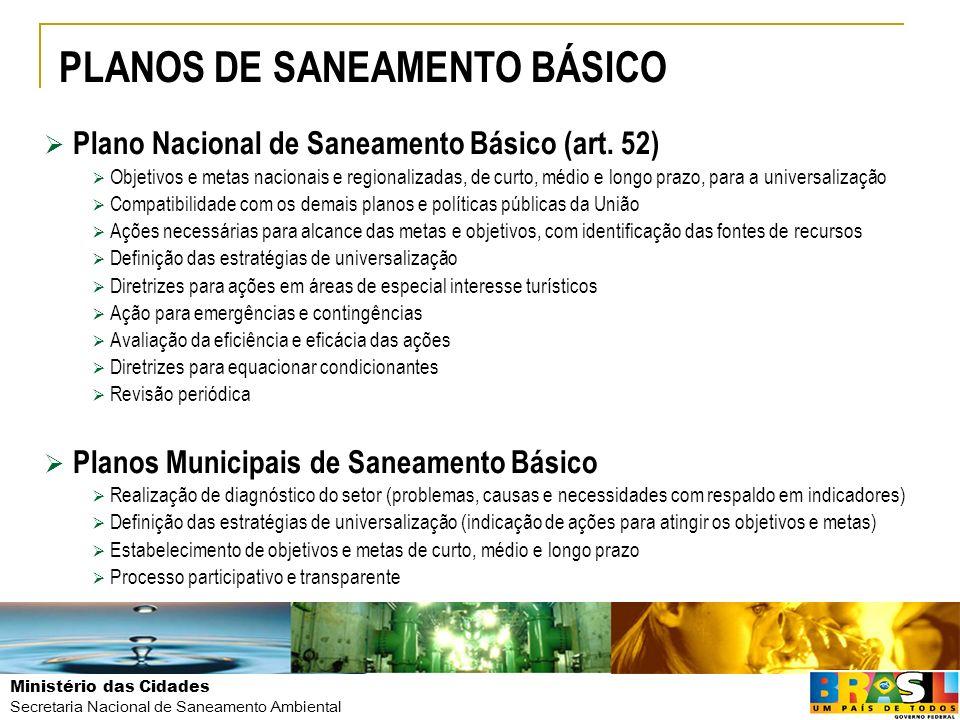 Ministério das Cidades Secretaria Nacional de Saneamento Ambiental Plano Nacional de Saneamento Básico (art. 52) Objetivos e metas nacionais e regiona