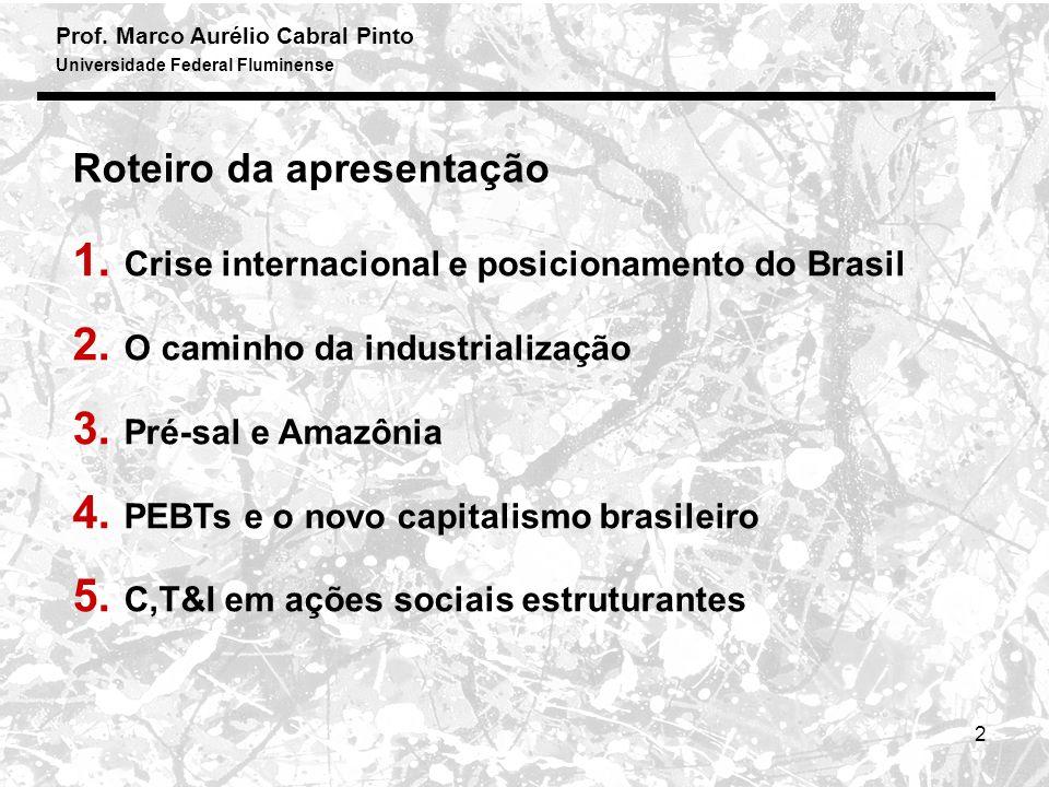 Prof. Marco Aurélio Cabral Pinto Universidade Federal Fluminense 2 Roteiro da apresentação 1.