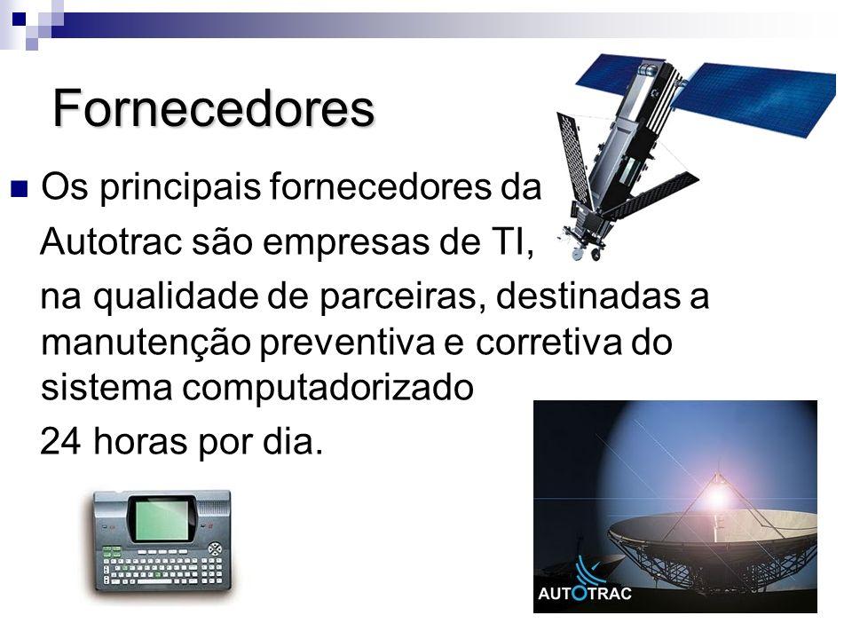 Fornecedores Os principais fornecedores da Autotrac são empresas de TI, na qualidade de parceiras, destinadas a manutenção preventiva e corretiva do sistema computadorizado 24 horas por dia.