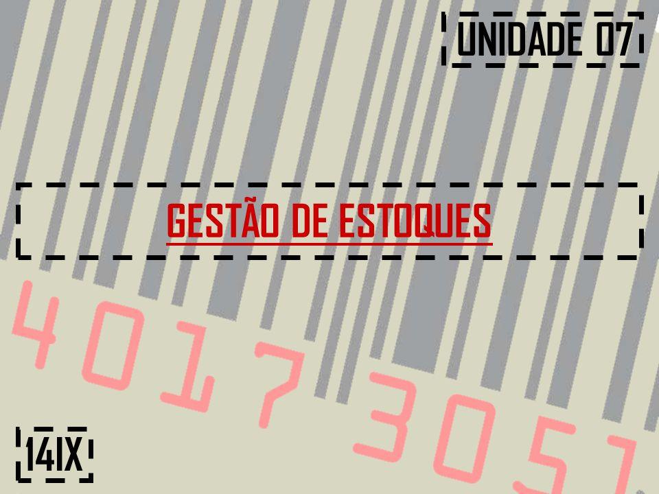 14IX UNIDADE 07 GESTÃO DE ESTOQUES