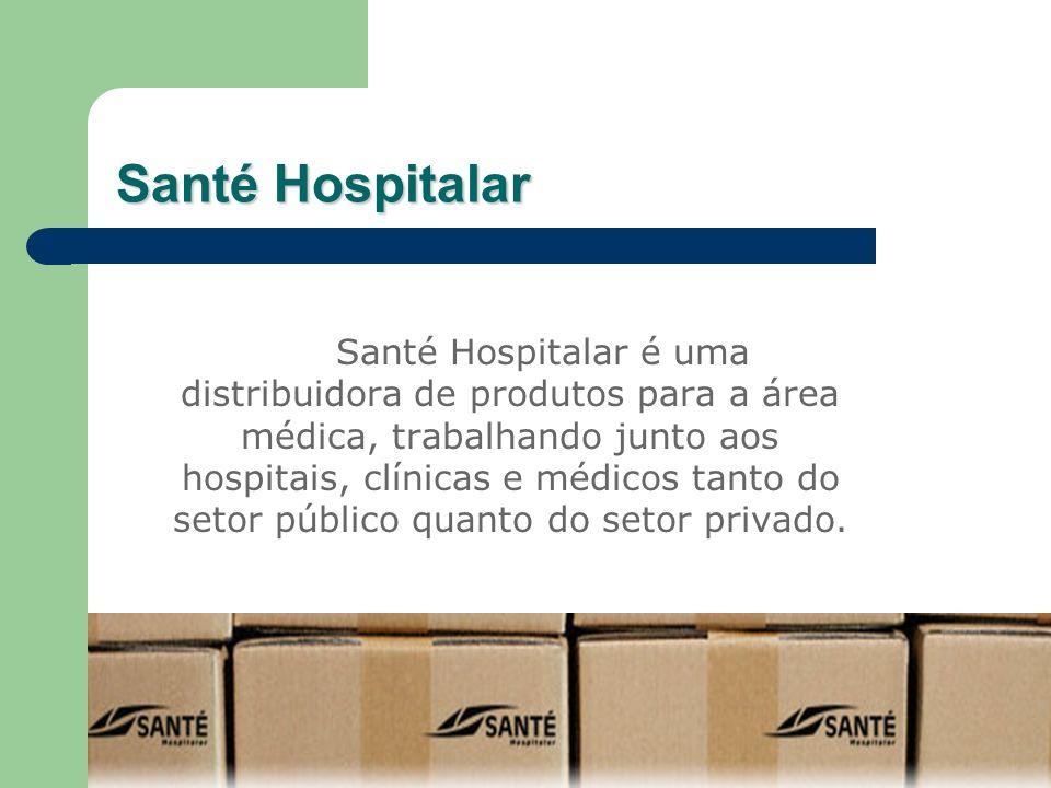 Santé Hospitalar Clientes de outras regiões do país são atendidos a partir da sede, localizada em Brasília, onde estão instalados os departamentos executivos e o estoque de produtos.