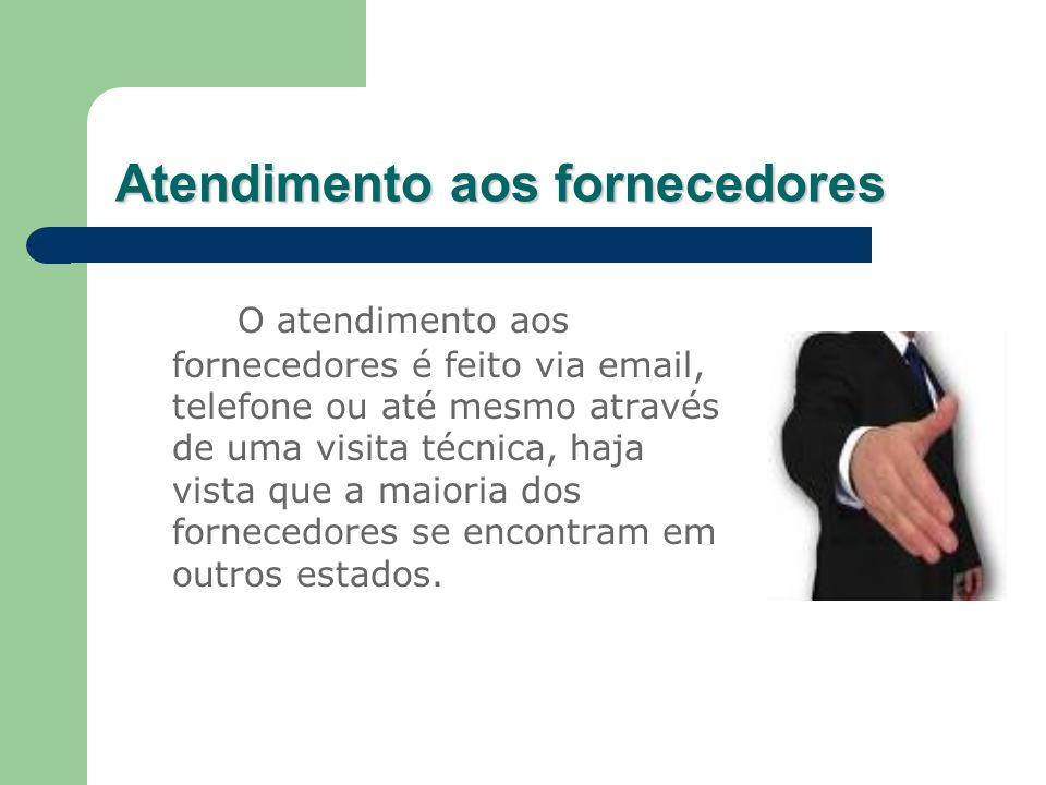 Atendimento aos fornecedores O atendimento aos fornecedores é feito via email, telefone ou até mesmo através de uma visita técnica, haja vista que a m