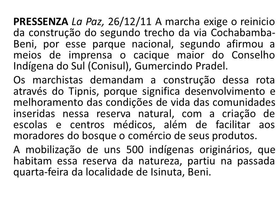 PRESSENZA La Paz, 26/12/11 A marcha exige o reinicio da construção do segundo trecho da via Cochabamba- Beni, por esse parque nacional, segundo afirmo