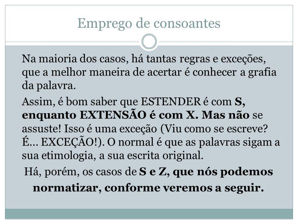 Emprego de consoantes 1) Os sufixos -EZ, -EZA são diferentes de -ÊS, -ESA.