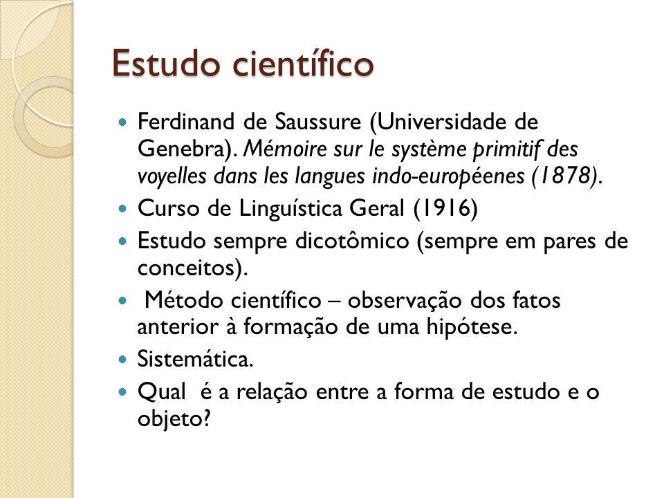 Estudo científico Ferdinand de Saussure (Universidade de Genebra). Mémoire sur le système primitif des voyelles dans les langues indo-européenes (1878