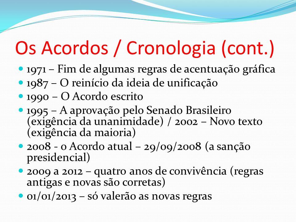 Os Acordos / Cronologia (cont.) 1971 – Fim de algumas regras de acentuação gráfica 1987 – O reinício da ideia de unificação 1990 – O Acordo escrito 19