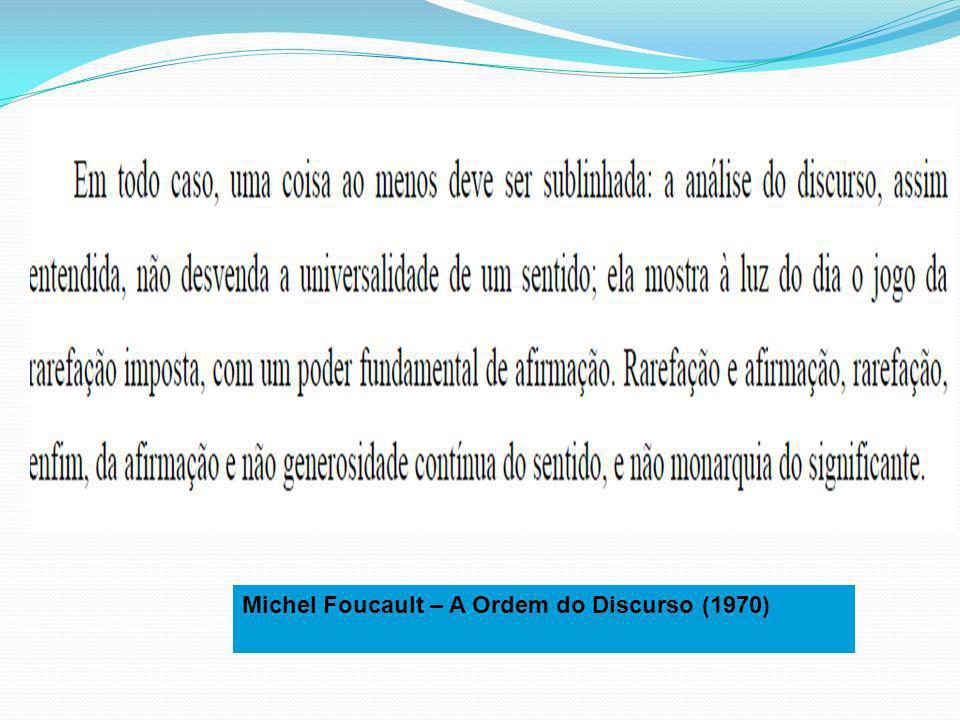 Michel Foucault – A Ordem do Discurso (1970)