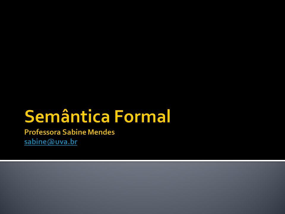 Semanticistas têm diferentes visões do que seja o significado e de como se constrói a significação.