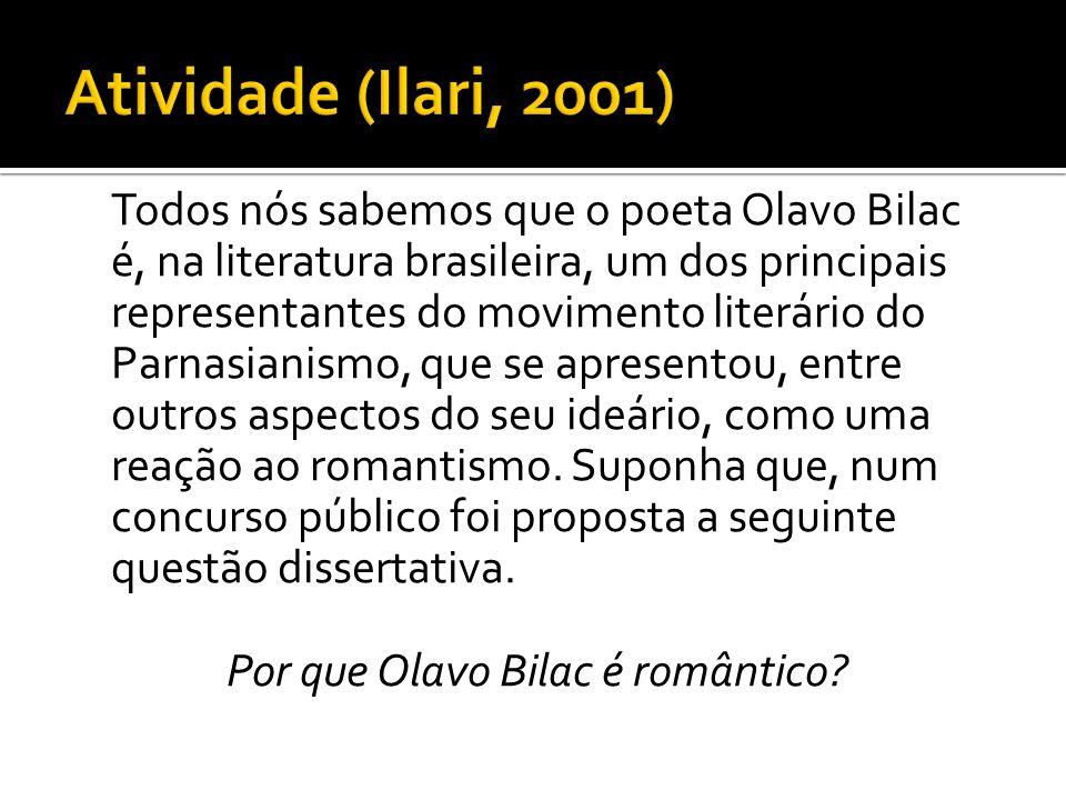 Todos nós sabemos que o poeta Olavo Bilac é, na literatura brasileira, um dos principais representantes do movimento literário do Parnasianismo, que s