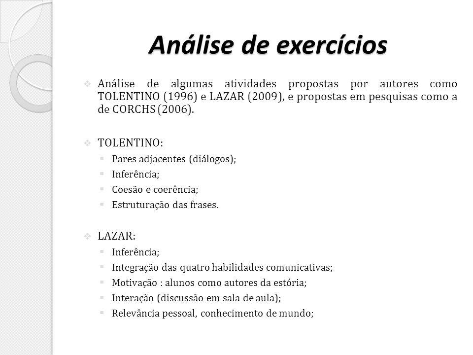 Análise de exercícios Análise de algumas atividades propostas por autores como TOLENTINO (1996) e LAZAR (2009), e propostas em pesquisas como a de COR