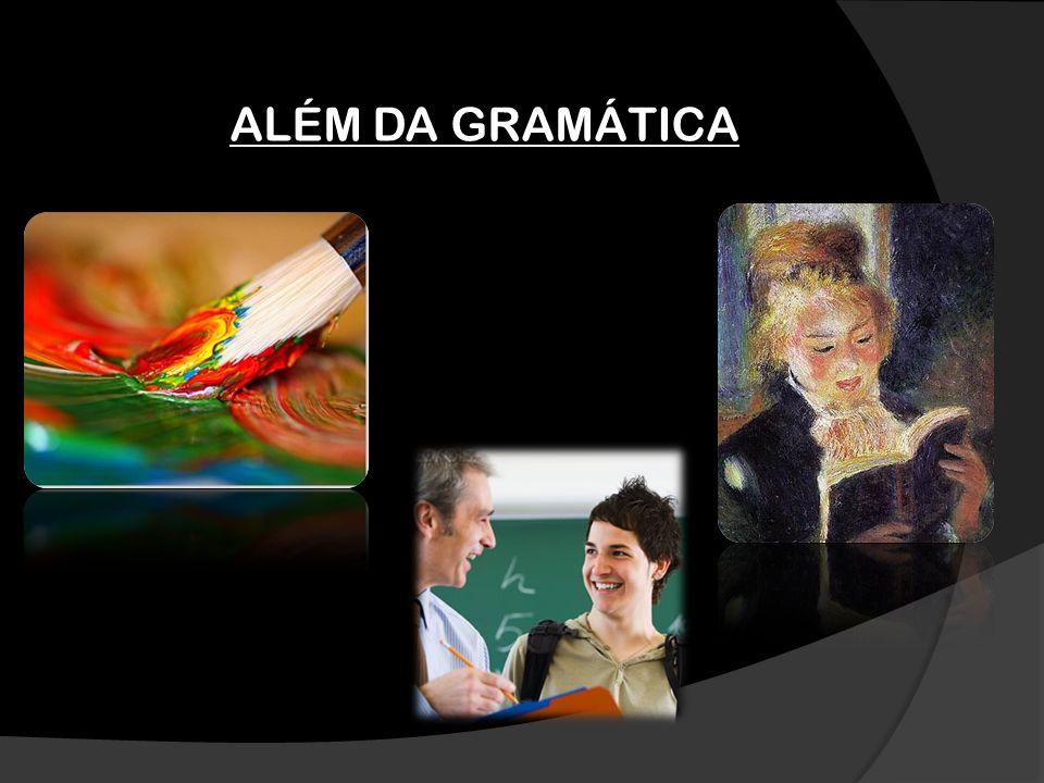 ALÉM DA GRAMÁTICA