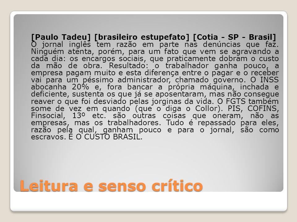 Leitura e senso crítico [Paulo Tadeu] [brasileiro estupefato] [Cotia - SP - Brasil] O jornal inglês tem razão em parte nas denúncias que faz. Ninguém