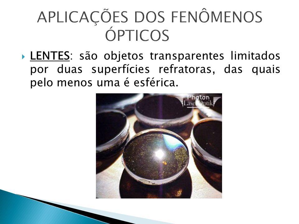 LENTES: são objetos transparentes limitados por duas superfícies refratoras, das quais pelo menos uma é esférica.