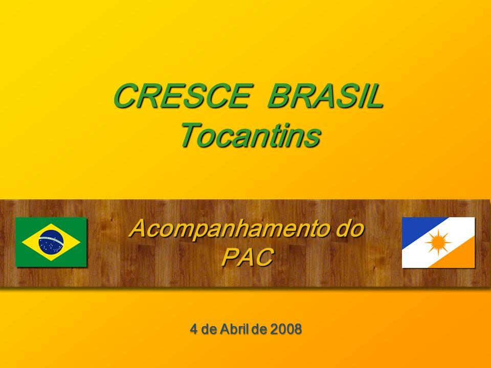 CRESCE BRASIL Tocantins Acompanhamento do PAC 4 de Abril de 2008