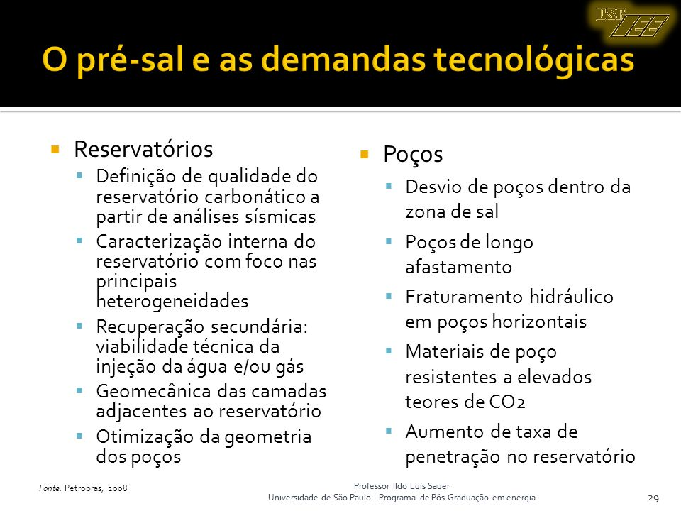 Professor Ildo Luís Sauer Universidade de São Paulo - Programa de Pós Graduação em energia 29 Reservatórios Definição de qualidade do reservatório car