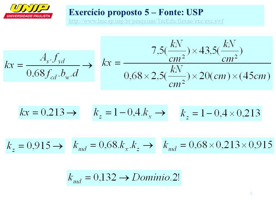 9 Exercício proposto 5 – Fonte: USP http://www.lmc.ep.usp.br/pesquisas/TecEdu/flexao/exc/exc.swf