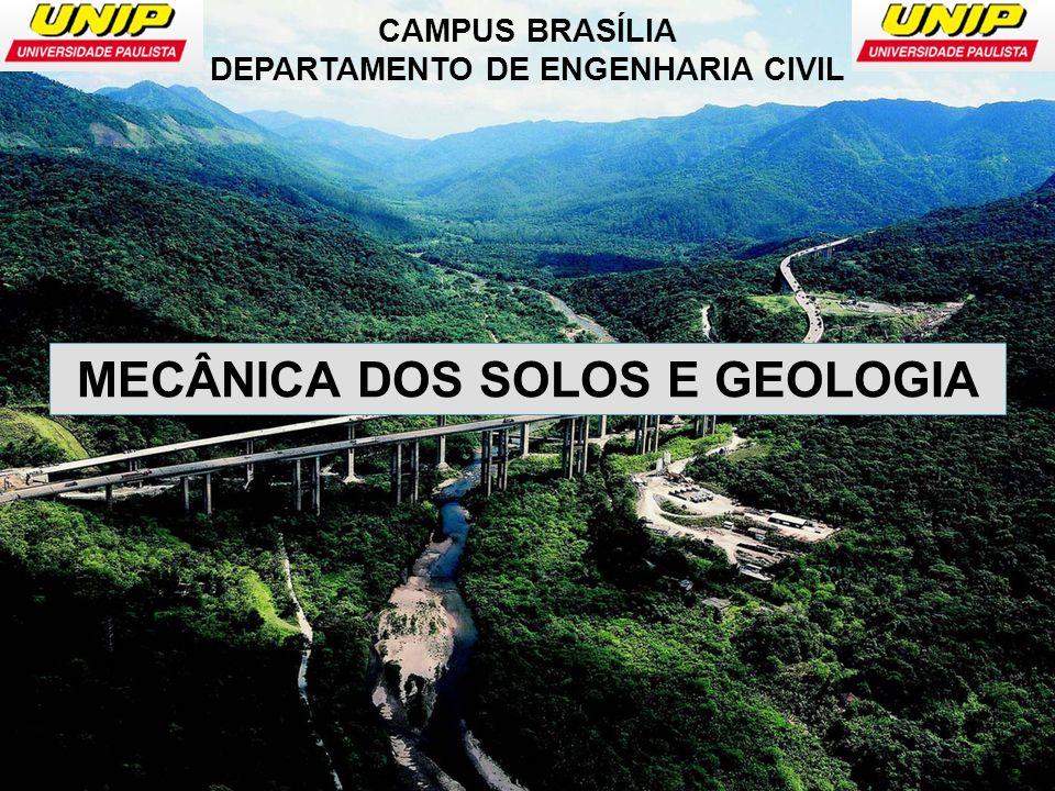 CAMPUS BRASÍLIA DEPARTAMENTO DE ENGENHARIA CIVIL MECÂNICA DOS SOLOS E GEOLOGIA