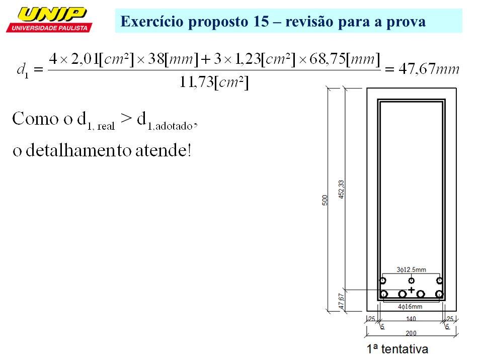 8 Exercício proposto 14 – Fonte: USP http://www.lmc.ep.usp.br/pesquisas/TecEdu/flexao/exc/exc.swf Dúvidas ??.