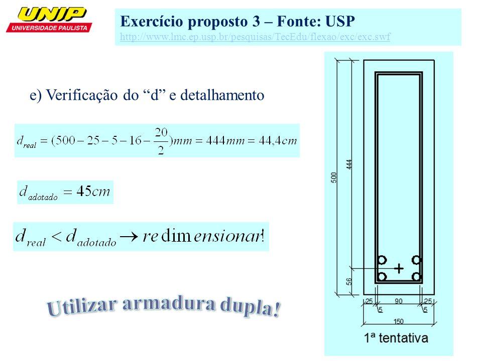 9 e) Verificação do d e detalhamento Exercício proposto 3 – Fonte: USP http://www.lmc.ep.usp.br/pesquisas/TecEdu/flexao/exc/exc.swf