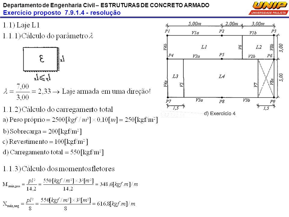 Departamento de Engenharia Civil – ESTRUTURAS DE CONCRETO ARMADO Exercício proposto 7.9.1.4 - resolução