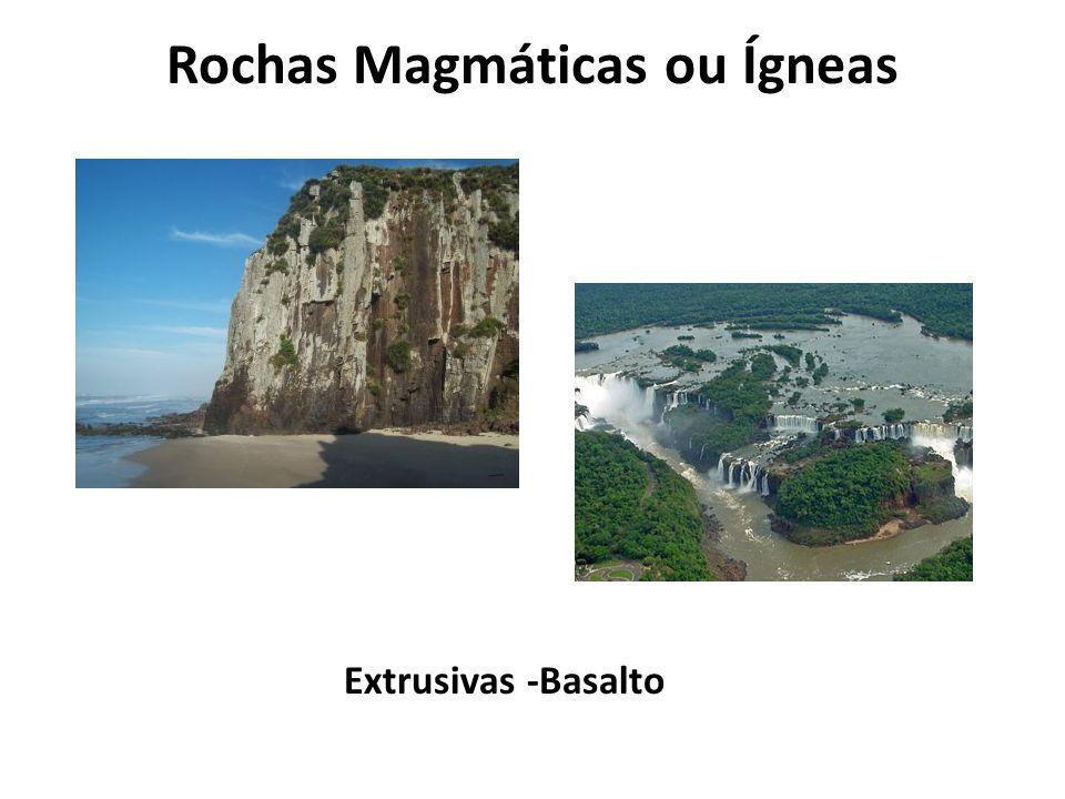 Rochas Magmáticas ou Ígneas Extrusivas -Basalto