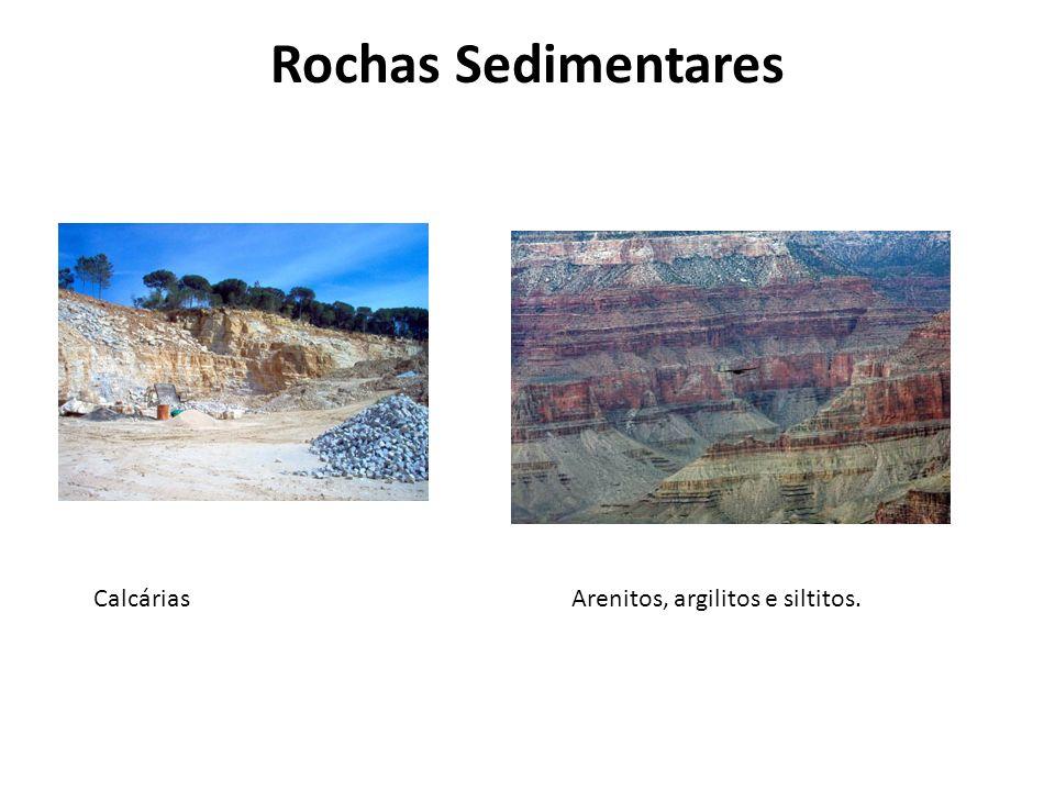Rochas Sedimentares CalcáriasArenitos, argilitos e siltitos.