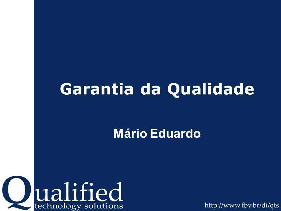 Garantia da Qualidade Mário Eduardo