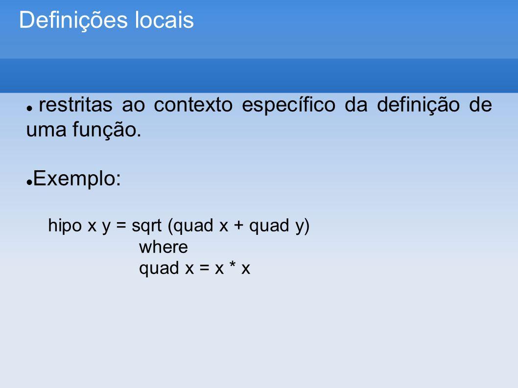 Definições locais restritas ao contexto específico da definição de uma função.