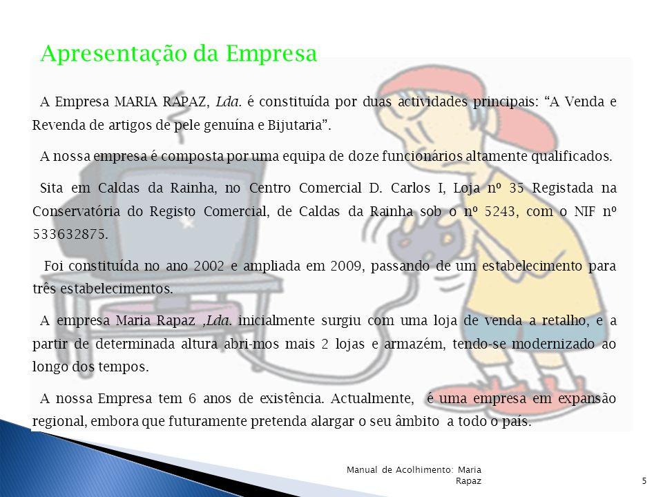 Apresentação da Empresa A Empresa MARIA RAPAZ, Lda.