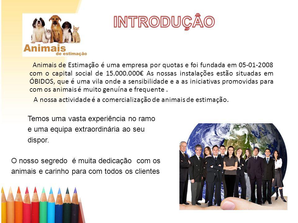 Animais de Estimação é uma empresa por quotas e foi fundada em 05-01-2008 com o capital social de 15.000.000 As nossas instalações estão situadas em Ó