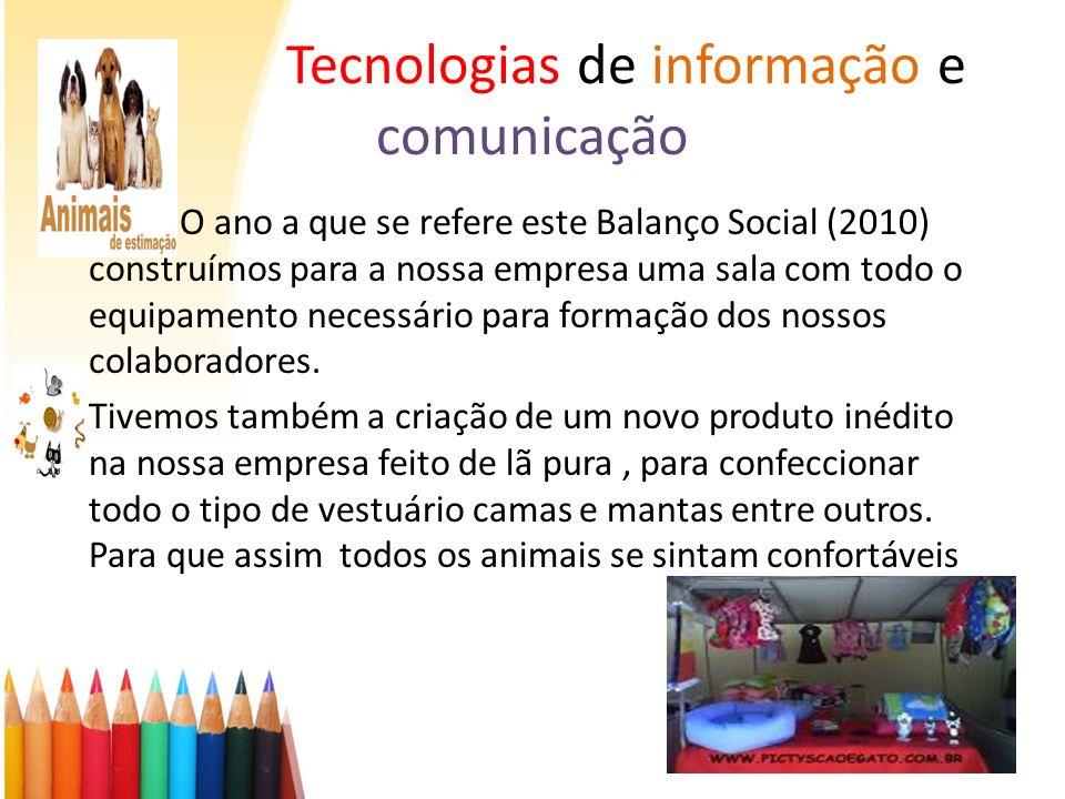 NO ano a que se refere este Balanço Social (2010) construímos para a nossa empresa uma sala com todo o equipamento necessário para formação dos nossos