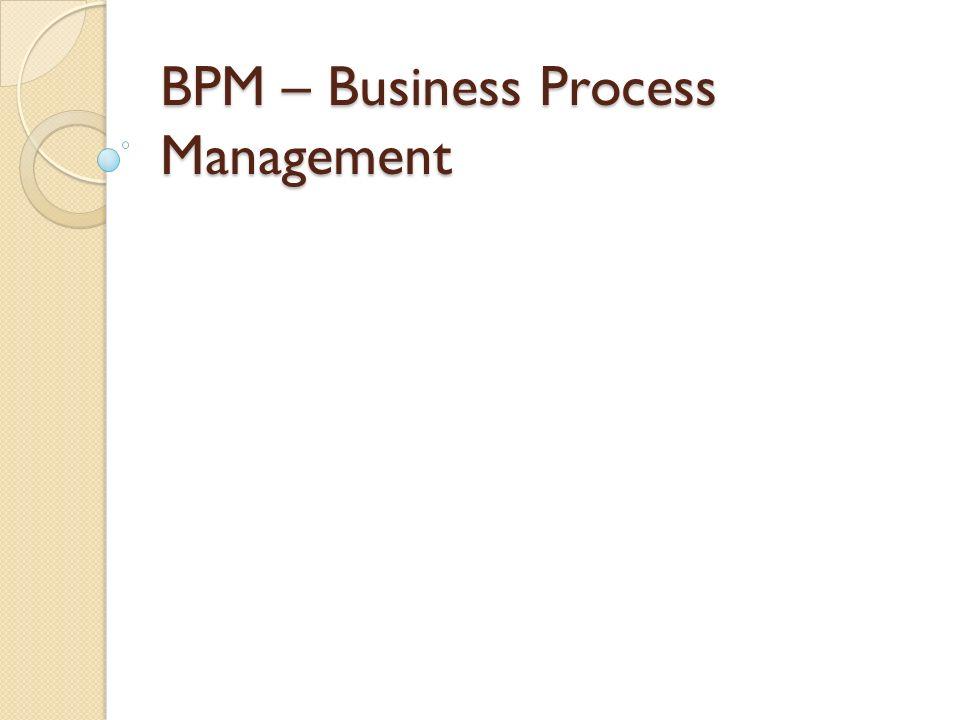Modelagem e Design Pessoas e sistemas em uma organização, e também parceiros de negócios Suporta diretamente diversos objetivos Como melhorar o processo de negócio Determina todos os passos de um processo de negócios É o responsável pelo aprimoramento do processo