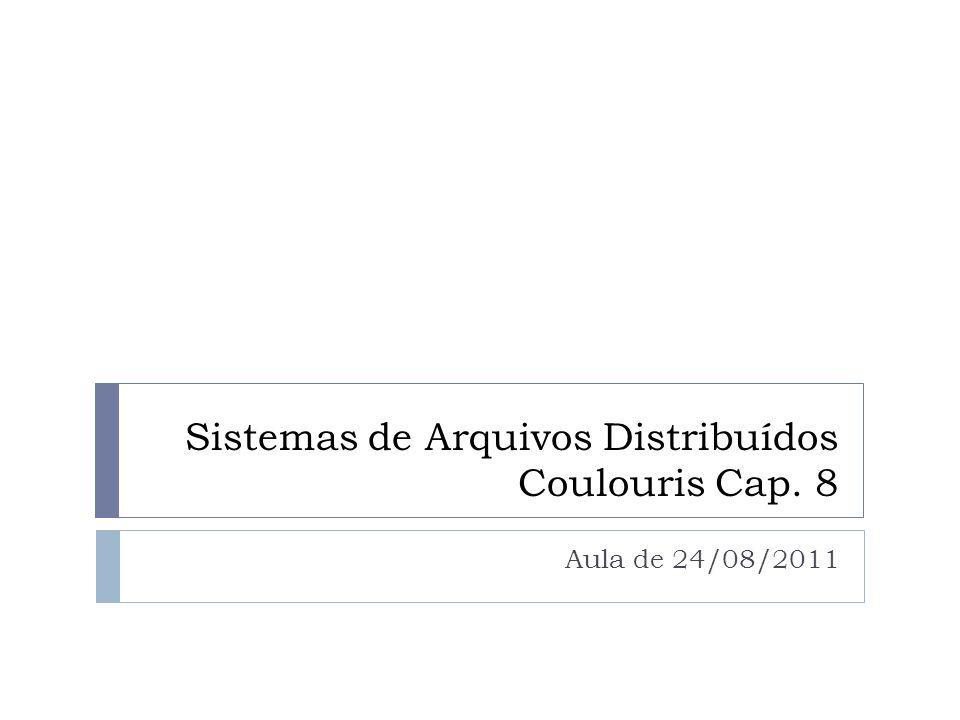 Sistemas de Arquivos Distribuídos Coulouris Cap. 8 Aula de 24/08/2011
