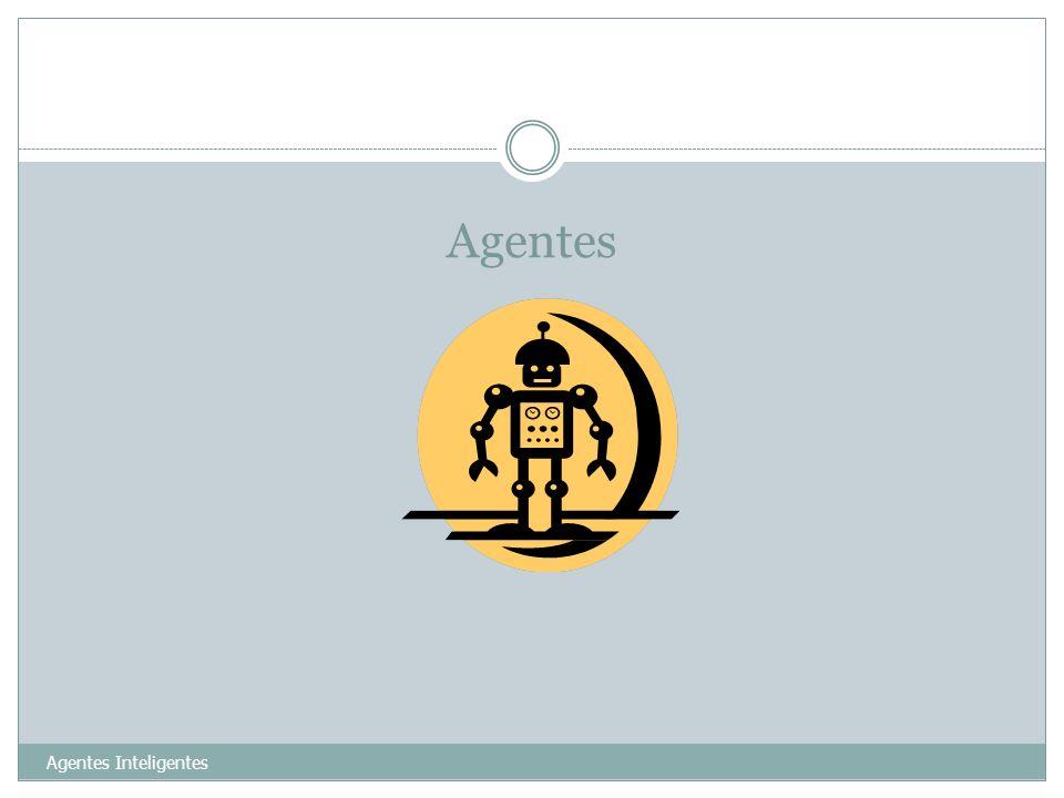 Agentes Agentes Inteligentes 18