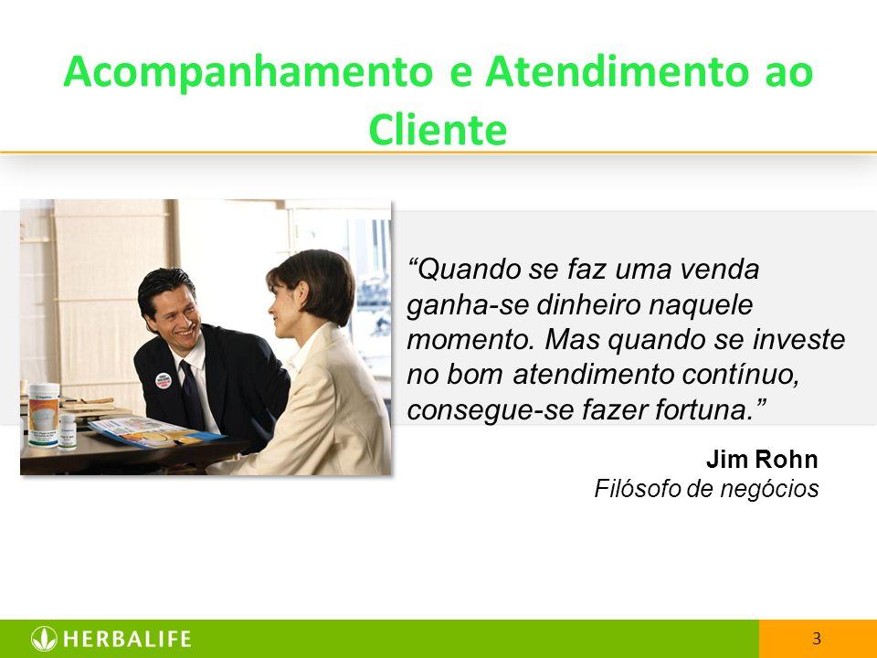 3 Acompanhamento e Atendimento ao Cliente Quando se faz uma venda ganha-se dinheiro naquele momento. Mas quando se investe no bom atendimento contínuo