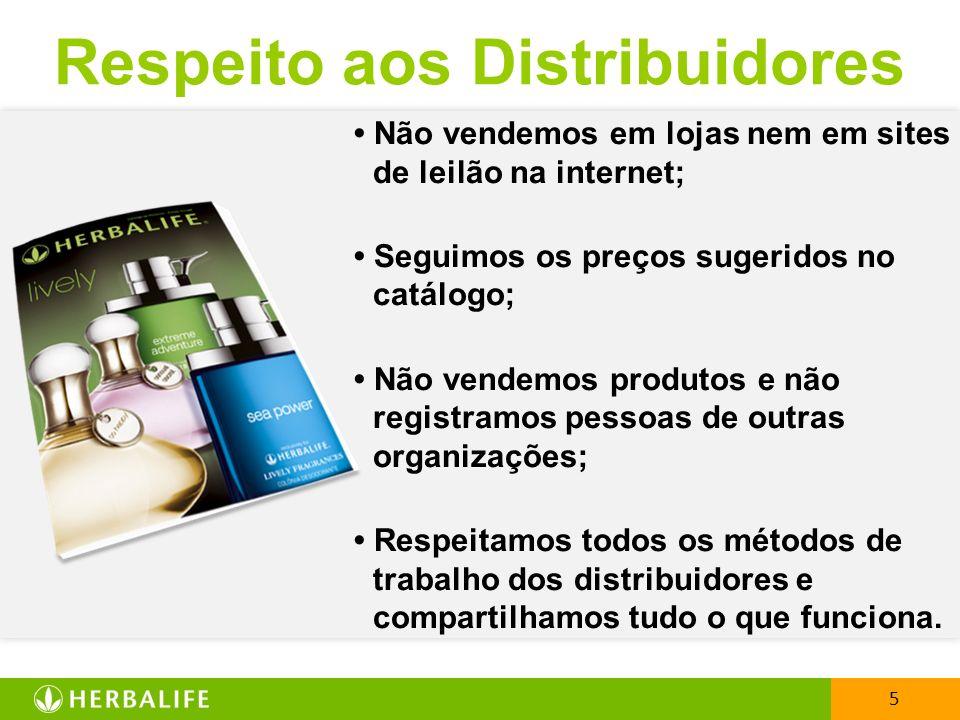 5 Respeito aos Distribuidores Não vendemos em lojas nem em sites de leilão na internet; Seguimos os preços sugeridos no catálogo; Não vendemos produto