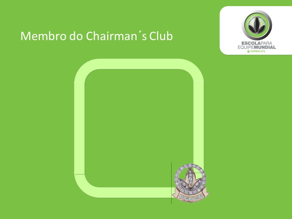 Membro do Chairman´s Club