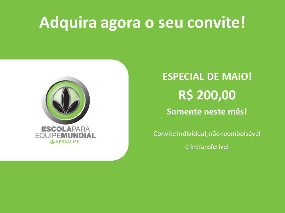 Adquira agora o seu convite! ESPECIAL DE MAIO! R$ 200,00 Somente neste mês! Convite individual, não reembolsável e intransferível