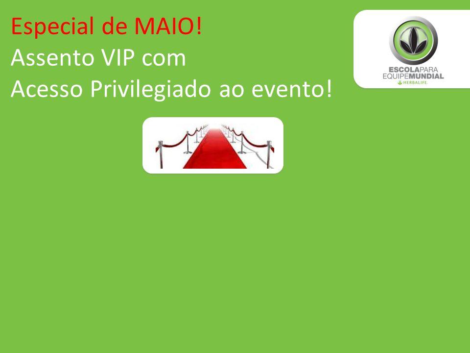Especial de MAIO! Assento VIP com Acesso Privilegiado ao evento!
