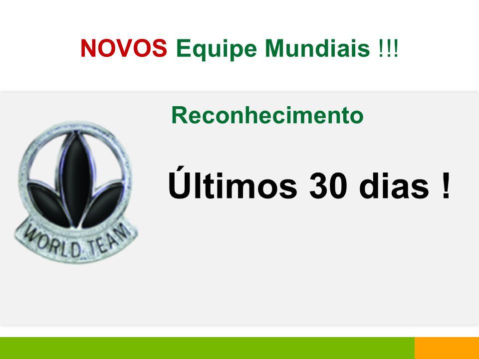 Reconhecimento NOVOS Equipe Mundiais !!! Últimos 30 dias !