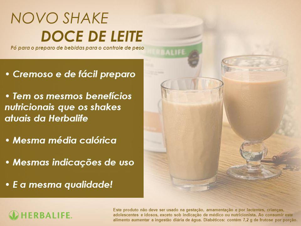 Cremoso e de fácil preparo Tem os mesmos benefícios nutricionais que os shakes atuais da Herbalife Mesma média calórica Mesmas indicações de uso E a m