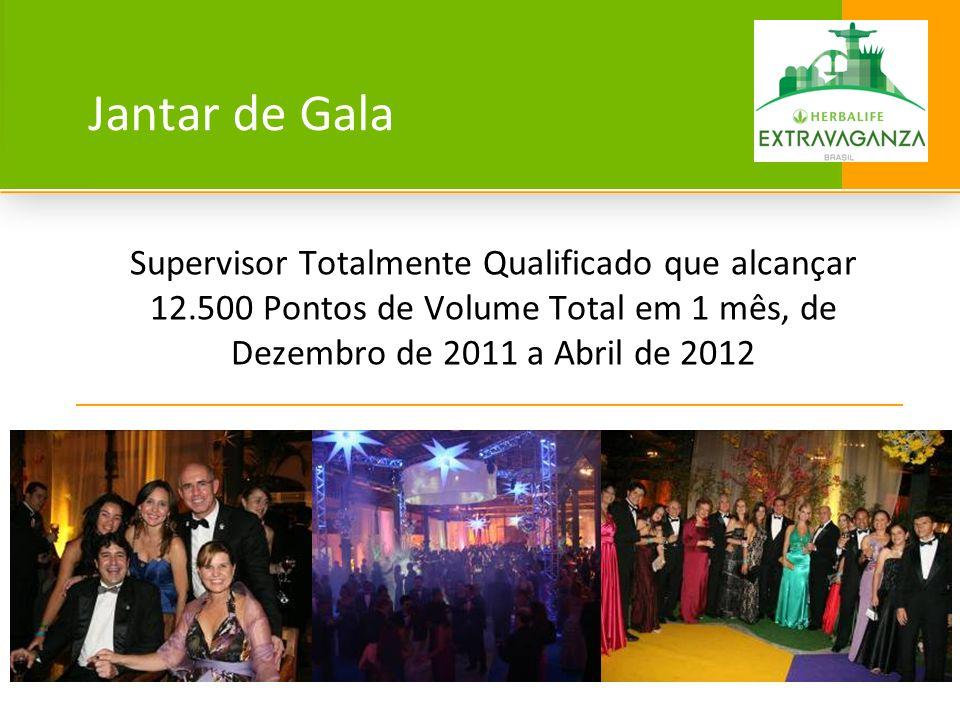 Jantar de Gala Supervisor Totalmente Qualificado que alcançar 12.500 Pontos de Volume Total em 1 mês, de Dezembro de 2011 a Abril de 2012