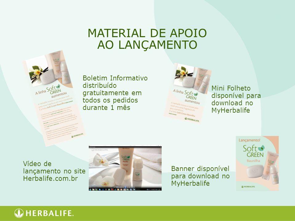 MATERIAL DE APOIO AO LANÇAMENTO Boletim Informativo distribuído gratuitamente em todos os pedidos durante 1 mês Mini Folheto disponível para download