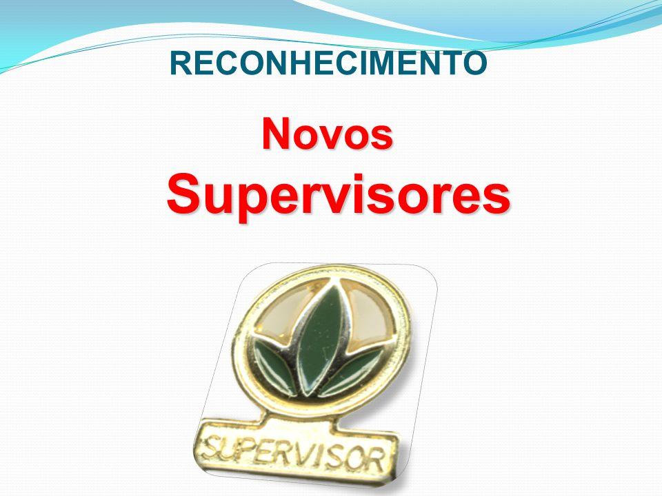 Novos Supervisores RECONHECIMENTO