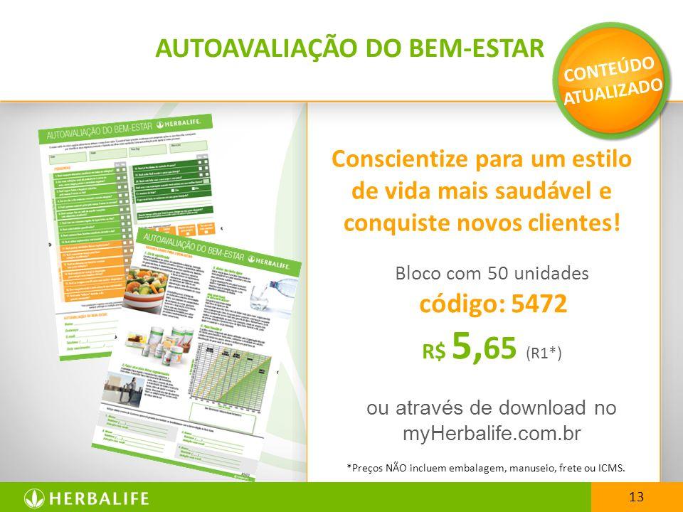 Bloco com 50 unidades código: 5472 R$ 5, 65 (R1*) ou através de download no myHerbalife.com.br *Preços NÃO incluem embalagem, manuseio, frete ou ICMS.