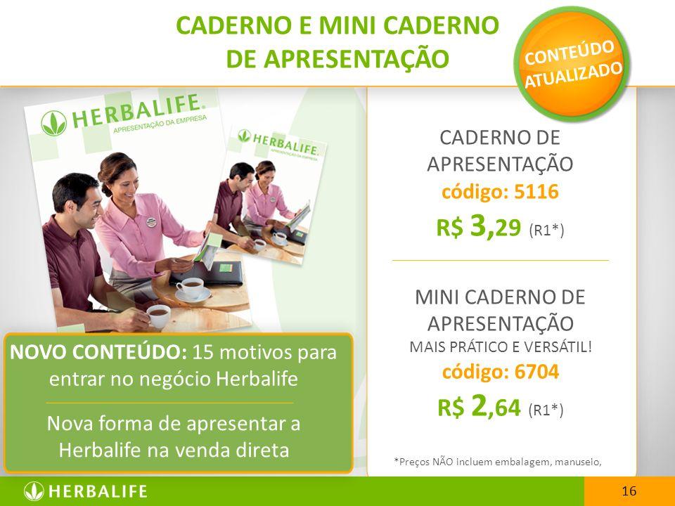 *Preços NÃO incluem embalagem, manuseio, frete ou ICMS. CADERNO DE APRESENTAÇÃO código: 5116 R$ 3, 29 (R1*) MINI CADERNO DE APRESENTAÇÃO MAIS PRÁTICO