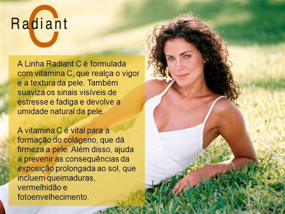 A Linha Radiant C é formulada com vitamina C, que realça o vigor e a textura da pele. Também suaviza os sinais visíveis de estresse e fadiga e devolve