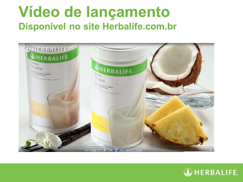 Vídeo de lançamento Disponível no site Herbalife.com.br