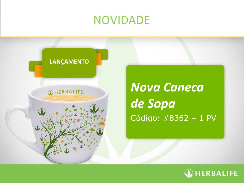 NOVIDADE Nova Caneca de Sopa Código: #8362 – 1 PV LANÇAMENTO